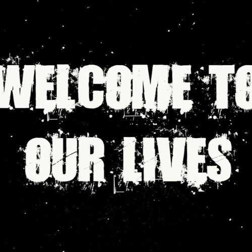 Welcome To Our Lives Podcast's avatar