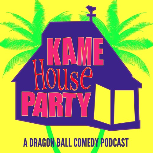 Kame House Party - A Dragon Ball Comedy Podcast's avatar