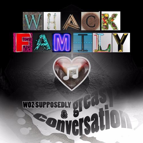 Whack Family ♡ Woz + Greasy Conversation's avatar