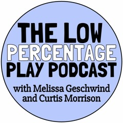 The Low Percentage Play Podcast