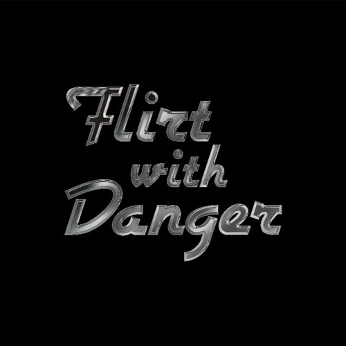Flirt With Danger's avatar
