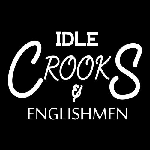 Idle Crooks & Englishmen's avatar