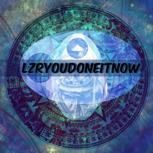 Lzryoudoneitnow's avatar