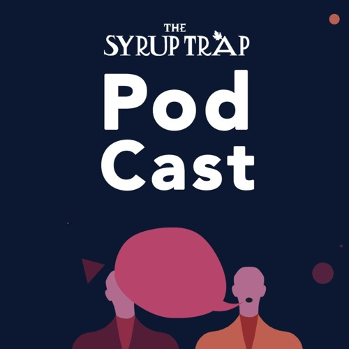 The Syrup Trap Pod Cast's avatar