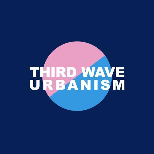 Third Wave Urbanism's avatar