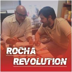The Rocha Revolution