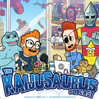 The Kaijusaurus Podcast
