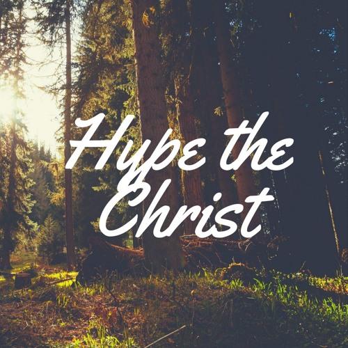 Hype The Christ's avatar