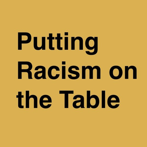 Putting Racism on the Table Podcast Series's avatar