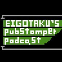 Eigotaku's Pubstomper Podcast