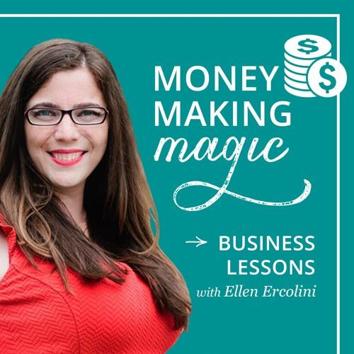 Money Making Magic: Biz Lessons w/ Ellen Ercolini's avatar