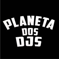 PLANETA DOS DJS