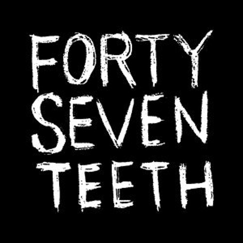 Forty Seven Teeth's avatar