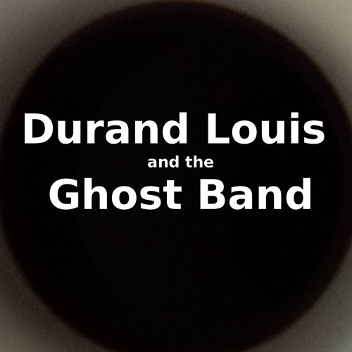 Durand Louis and the Ghost Band's avatar