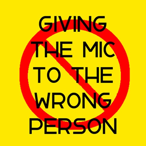 Giving the Mic to the Wrong Person Podcast's avatar