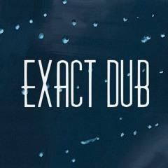 Exact Dub
