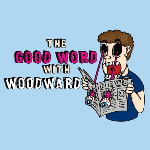 The Good Word With Woodward's avatar