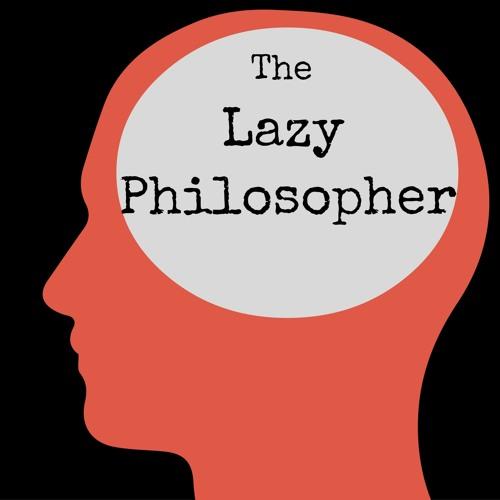 The Lazy Philosopher's avatar
