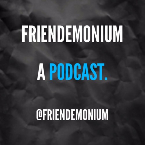 Friendemonium Podcast's avatar