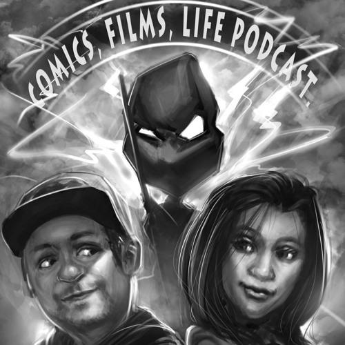Comics, Films, Life Podcast.'s avatar