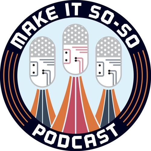 Make It So-So Podcast's avatar