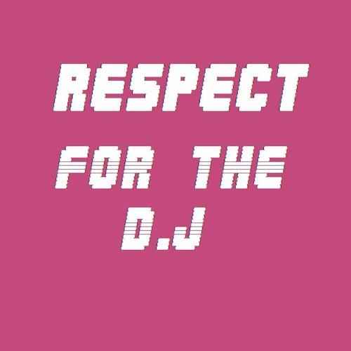 Respect For The D.J's avatar