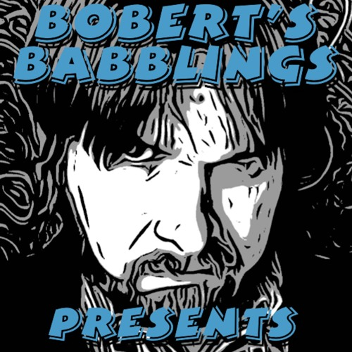 Bobert's Babblings Presents's avatar