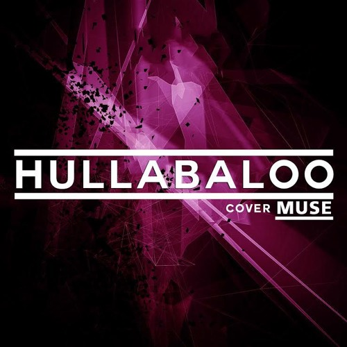 Hullabaloo plays Muse's avatar