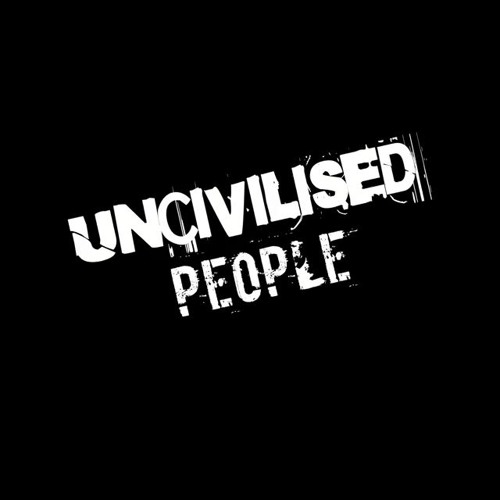 Uncivilised People UK's avatar