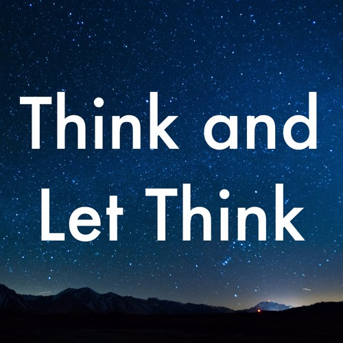 Think and Let Think's avatar