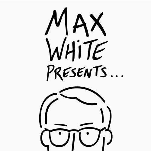 Max White Presents...'s avatar