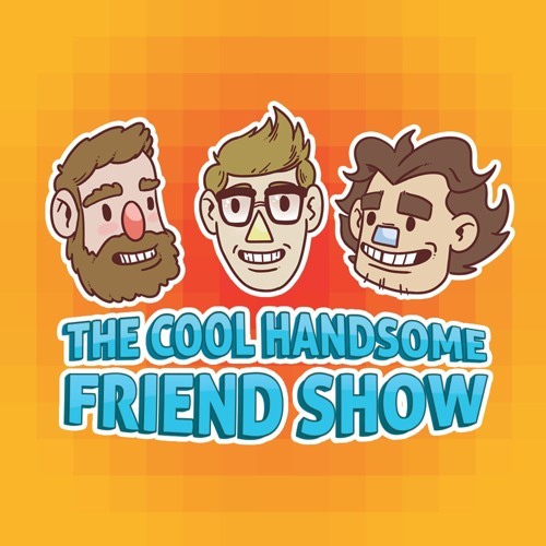 The Cool Handsome Friend Show's avatar