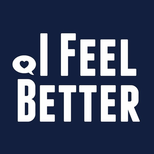 I Feel Better Podcast's avatar