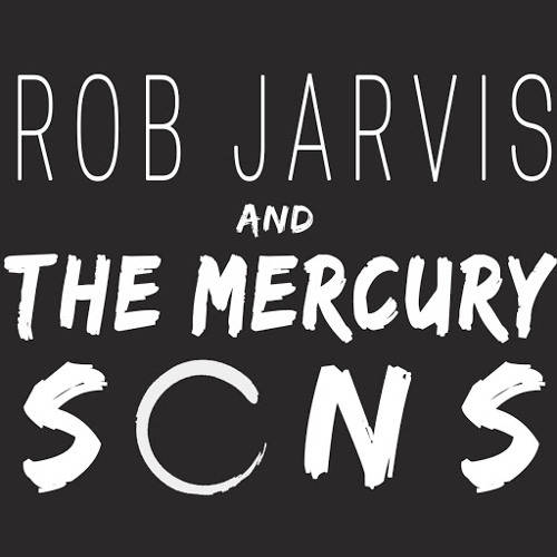 Rob Jarvis & The Mercury Sons's avatar