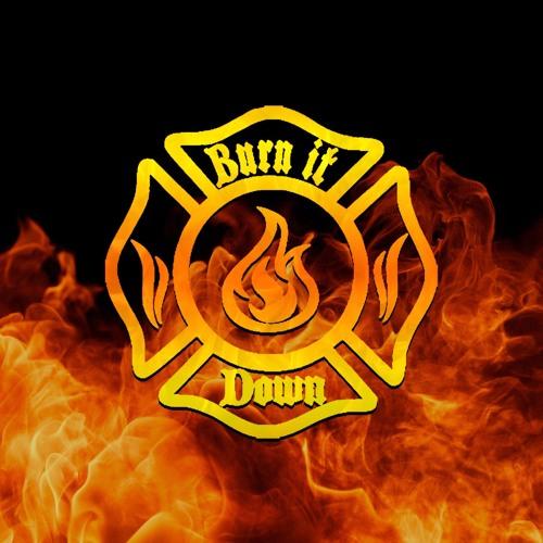 Burn It Down Show's avatar