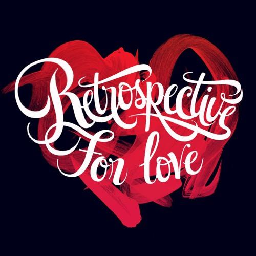 Retrospective For Love's avatar