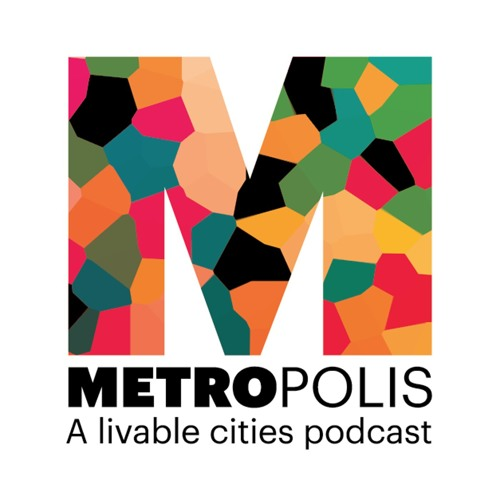 Metropolis: A Livable Cities Podcast's avatar