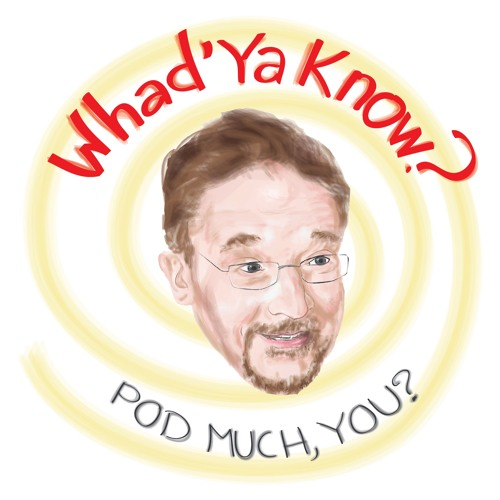 Whad'ya Know Podcast's avatar