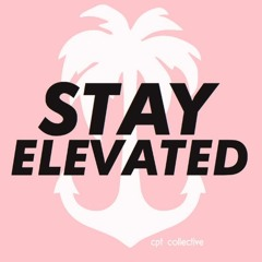 stay elevated