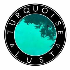 Turquoise Lust