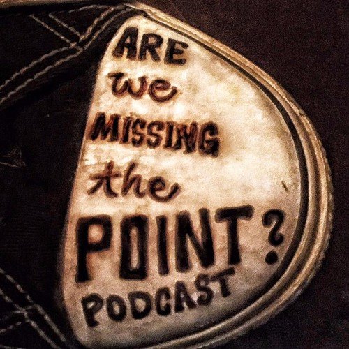 Are We Missing the Point Podcast's avatar