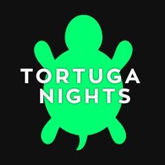 Tortuga Nights Repost