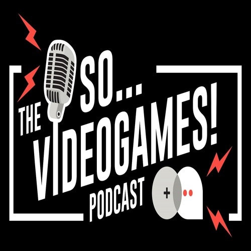 The So... Videogames! Podcast's avatar