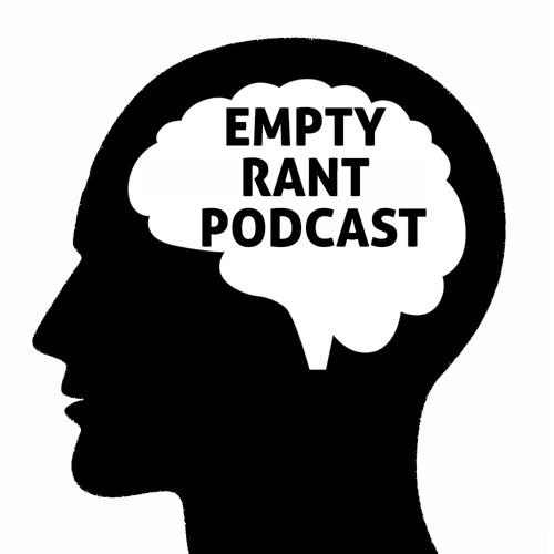 EMPTY RANT PODCAST's avatar