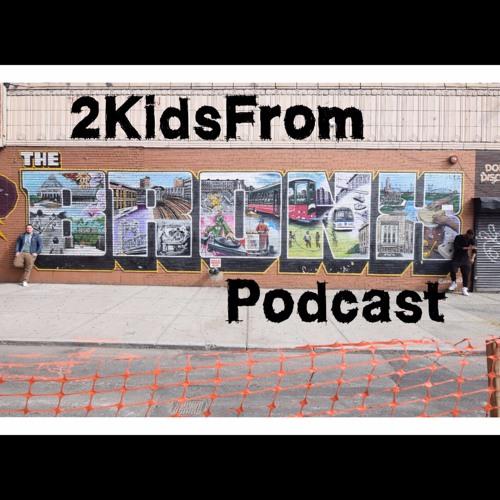 2KidsFromTheBronx Podcast's avatar