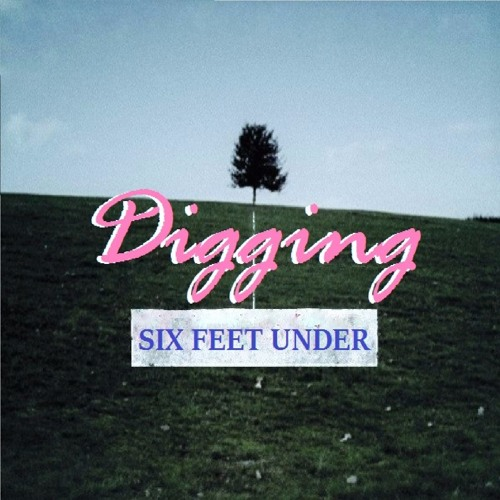 Digging Six Feet Under's avatar