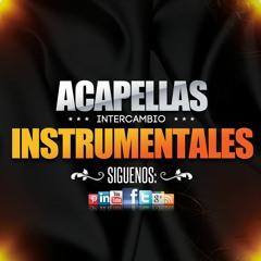 Acapellas & Instrumentales (Intercambio)