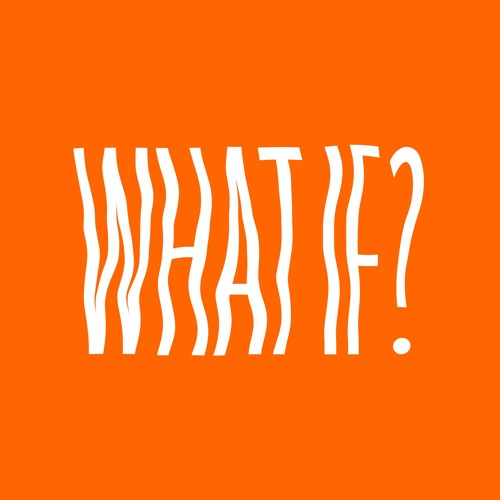 The What If? Podcast's avatar