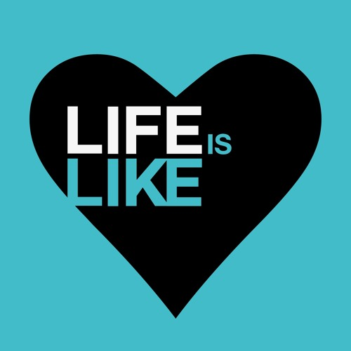 Life is Like's avatar