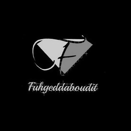 Fuhgeddaboudit Records's avatar